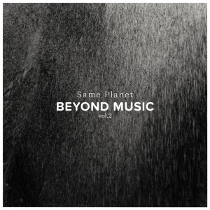 Beyond Music – Same Planet