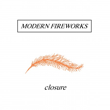 Modern Fireworks – Closure