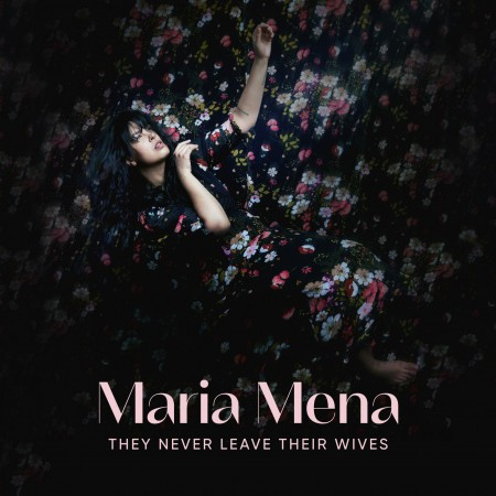 Maria Mena – They Never Leave Their Wives