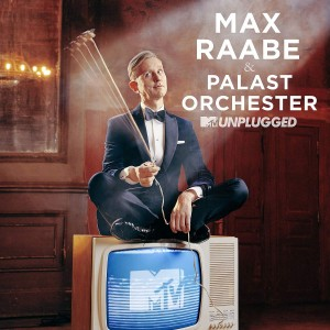 CD-Kritik | Max Raabe & Das Palast Orchester – MTV Unplugged